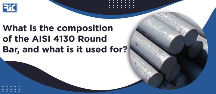 What is the composition of the AISI 4130 Round Bar